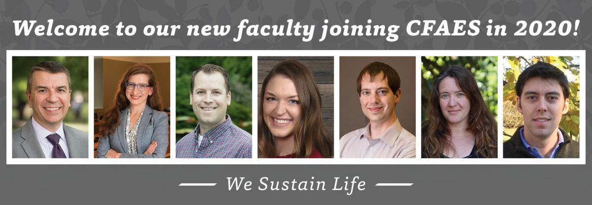 Welcome to our new faculty joining CFAES in 2020!